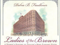 Book Review: A Women's History of Denver's Most Elegant Hotel By Debra B. Faulkner